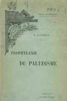 """""""Prophylaxie du paludisme"""" par le Dr. A. Laveran"""
